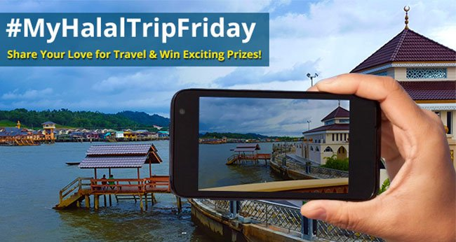 My HalalTrip Friday – Win Monthly Prizes by Sharing Your Love for Travel on Social Media!