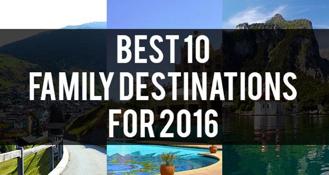 Family Holidays - The Best 10 Family Travel Destinations for 2016