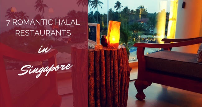 Top Romantic Halal Restaurants In Singapore