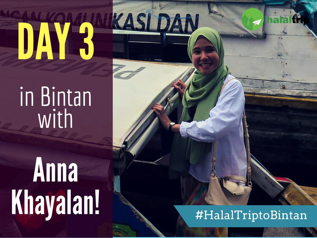 Day 3 in Bintan with Anna Khayalan!
