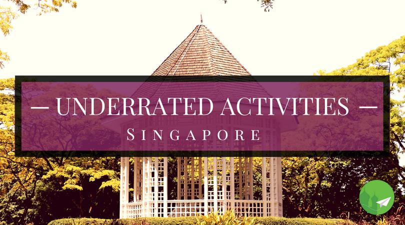 15 Underrated Activities in Singapore