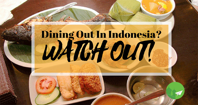 What To Look Out For When Dining Out In Indonesia