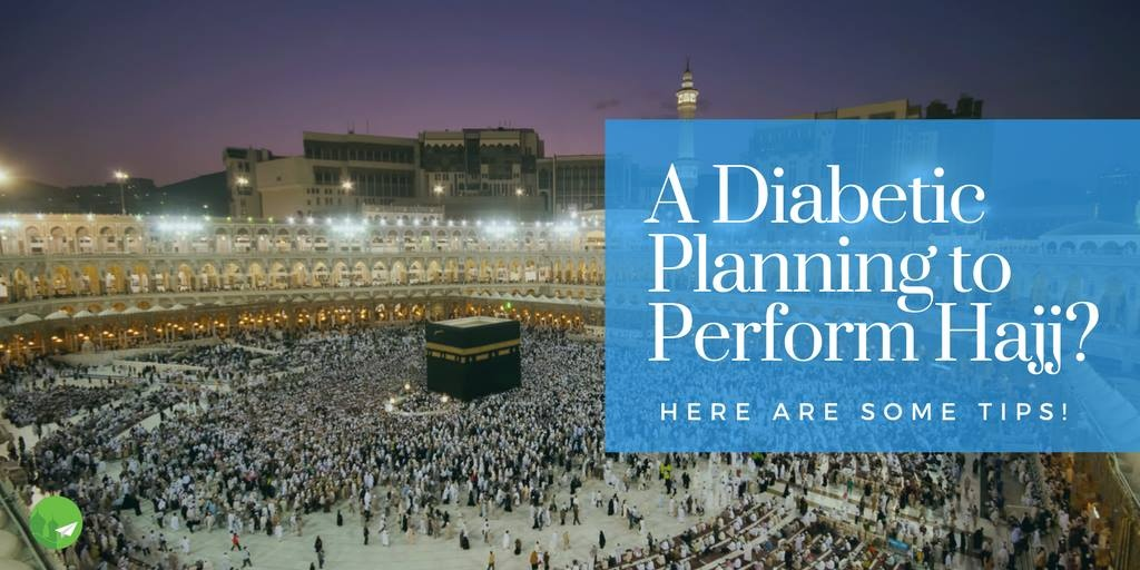 10 Tips for Diabetics Planning to Perform Hajj
