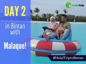 Day 2 in Bintan with Malaque!
