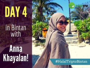 Day 4 in Bintan with Anna Khayalan!