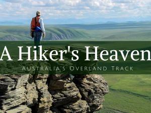 A Trek Through Australia's Overland Track - A Hiker's Heaven
