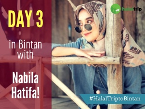 Day 3 in Bintan with Nabila Hatifa!
