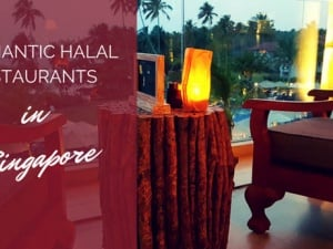 7 of Singapore's Most Romantic Halal Restaurants