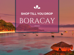 5 Places to Shop Until You Drop in Boracay