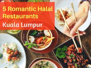 Top 5 Romantic Halal Restaurants in Kuala Lumpur