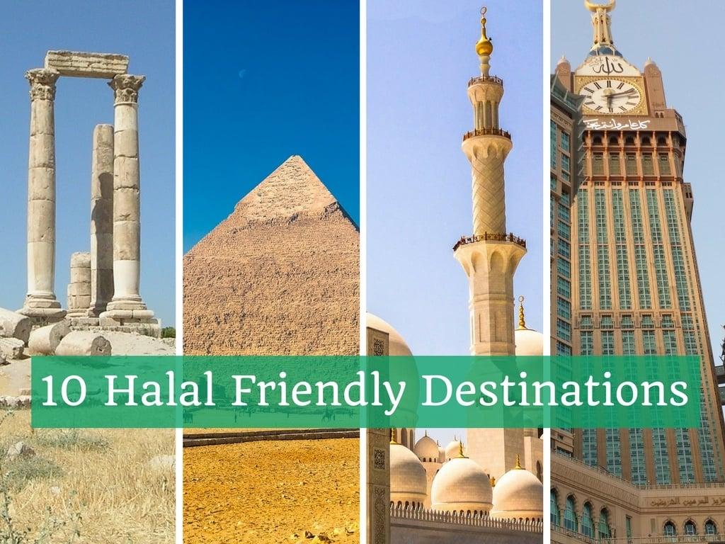 Top 10 Halal Friendly Destinations
