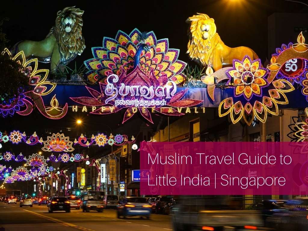 A Muslim Travel Guide To Little India In Singapore