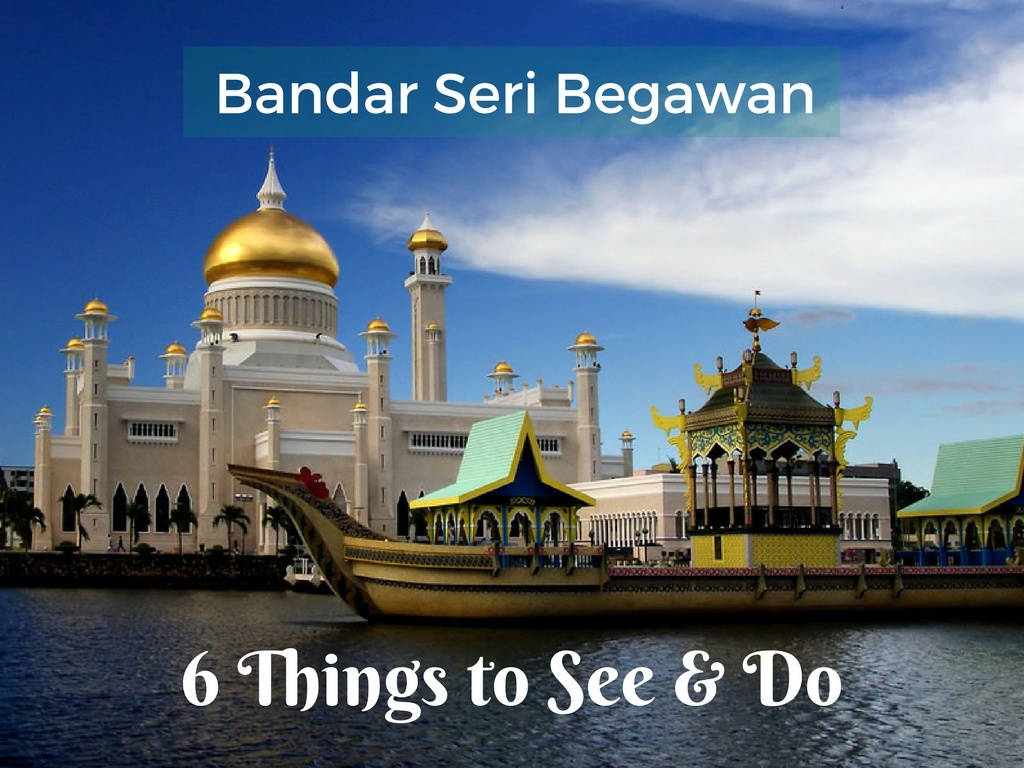 6 Things Every Muslim Traveler Should See & Do in Bandar Seri Begawan