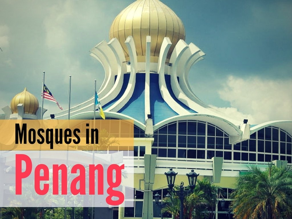 5 Mosques to Visit in Penang