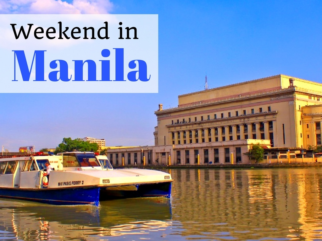 Manila Over the Weekend! The City's Top 5 Attractions