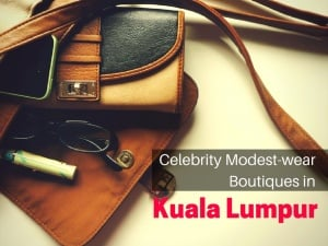 Celebrity Modestwear Boutiques in Kuala Lumpur to Check Out