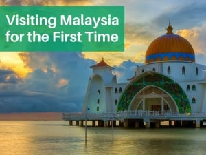 What First-Time Visitors to Malaysia Should Know