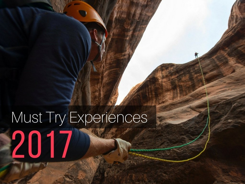 Top 10 Experiences You Must Try in 2017