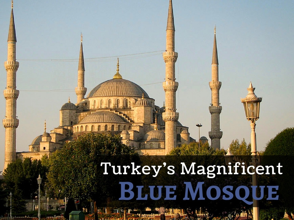 Sultan Ahmet Mosque - A Look at Turkey's Magnificent Blue Mosque