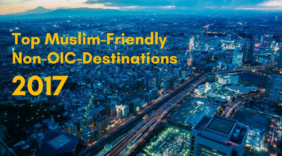 Top 10 Muslim-Friendly Non-OIC-Destinations to Visit in 2017