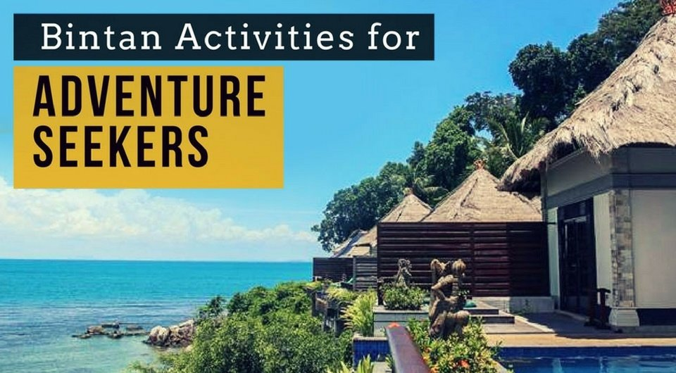 5 Must-Try Bintan Activities for Adventure Seekers