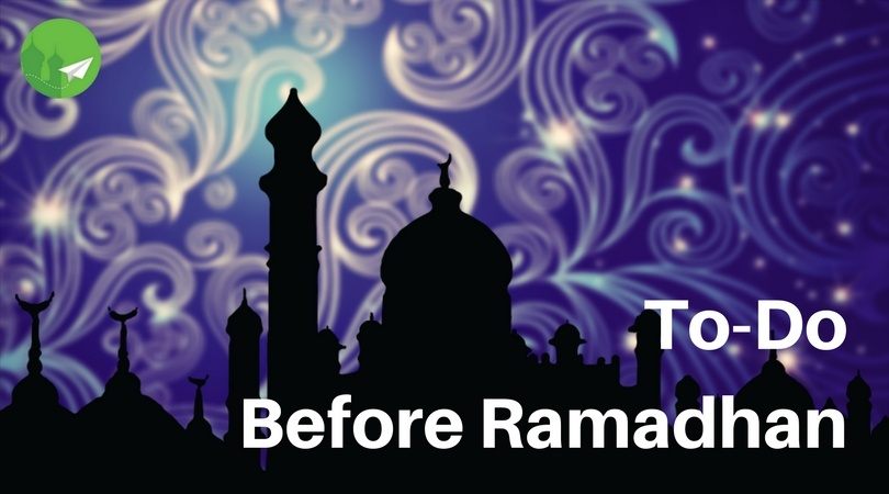 10 Things You Should Do Before Ramadhan