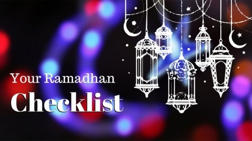 A Must-Have Ramadhan Checklist for Every Muslim