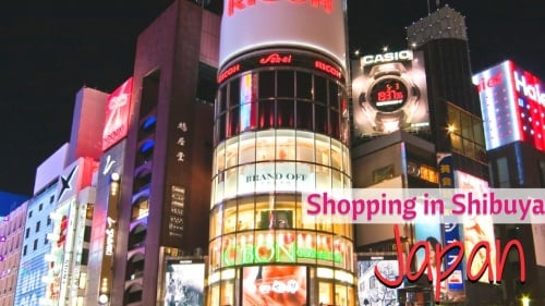 10 Main Shopping Enclaves in Shibuya - Japan!