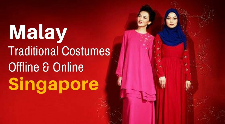 Top 10 Offline and Online Shops to Buy Malay Traditional Costumes for Eid in Singapore