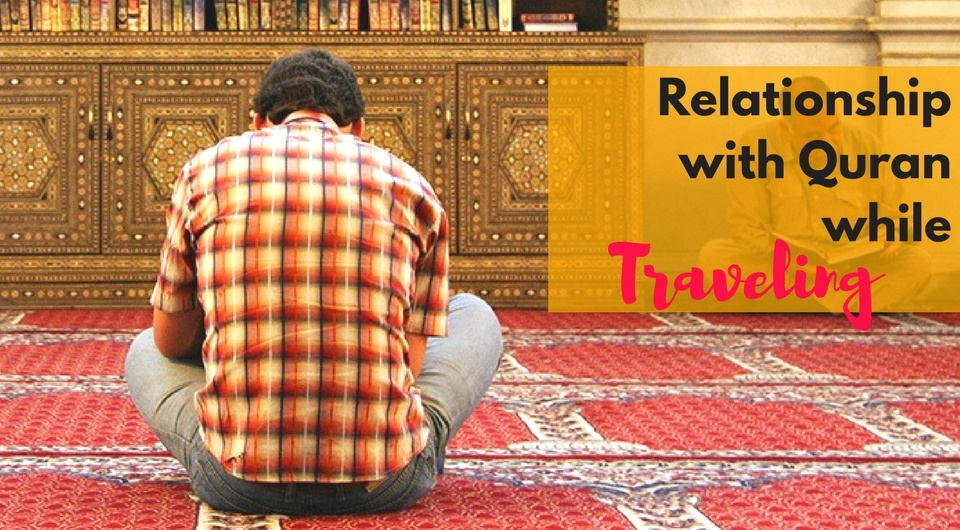 Ways to Develop a Relationship with Quran while Traveling