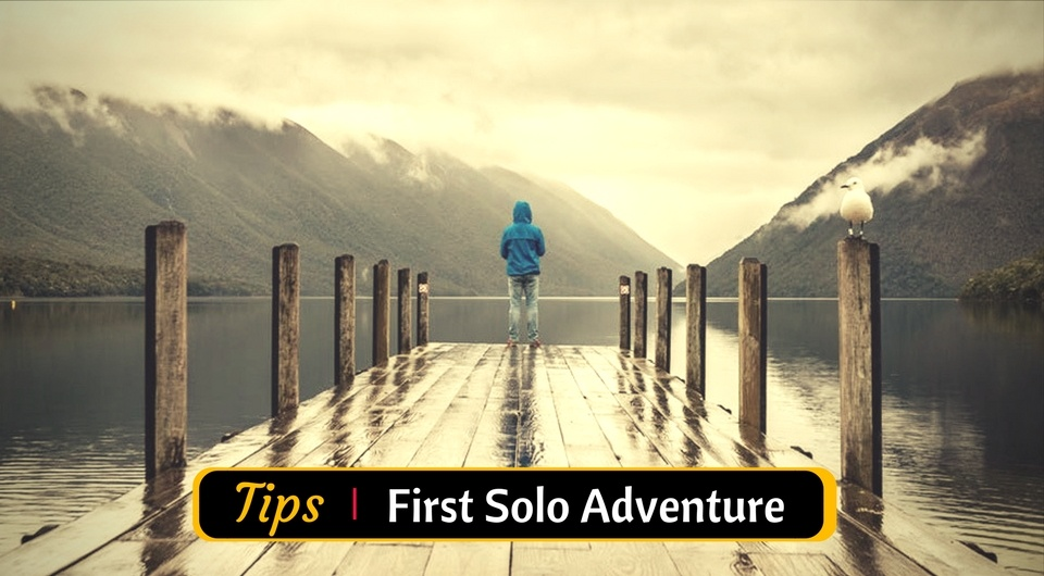 5 Tips for your First Solo Adventure