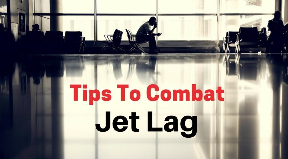 5 Ways to Combat Jet Lag - Useful Travel Tips