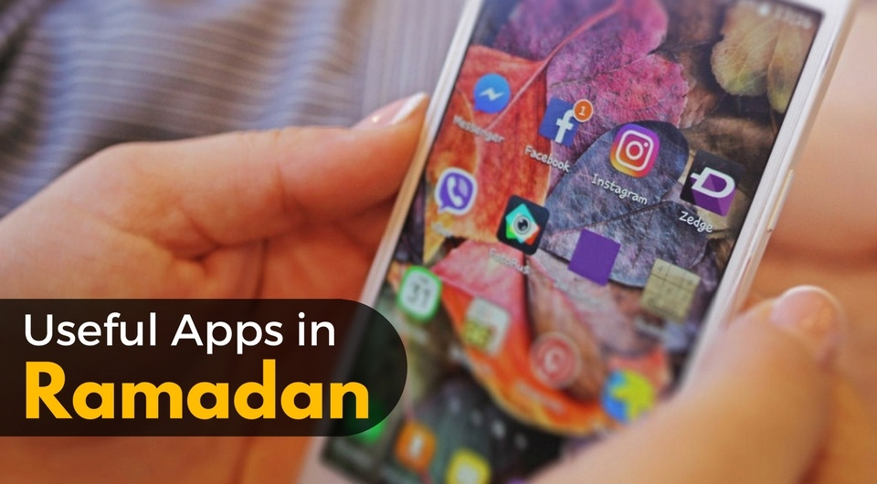 Useful Apps You'll Need This Ramadhan