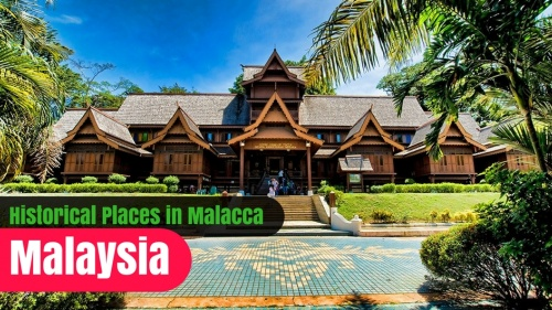 Top 5 Historical Places to Visit in Malacca - Malaysia