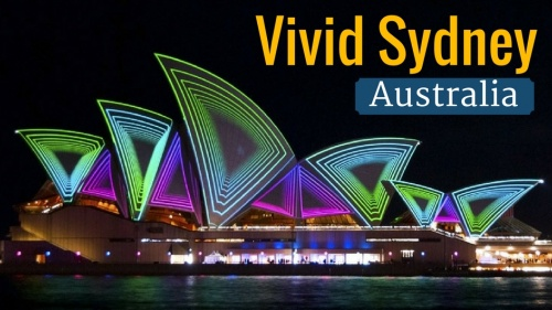 Vivid Sydney - 6 Reasons Why You Should Experience Sydney's Most Spectacular Light Show