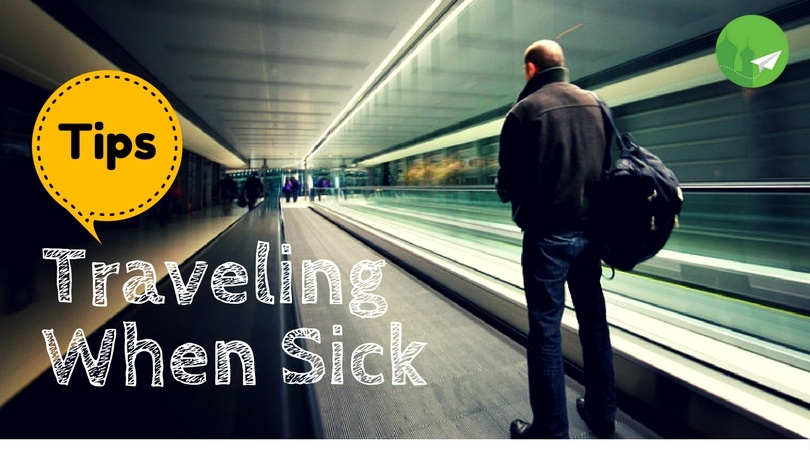 Traveling When Sick? 6 Tips to Ease Your Journey