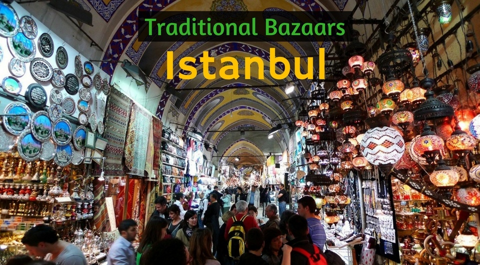 6 Traditional Bazaars You Must Visit In Istanbul