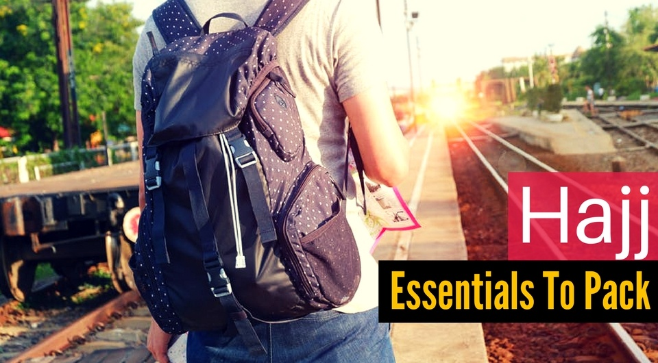 7 Essential Things To Pack For Your Journey to Hajj