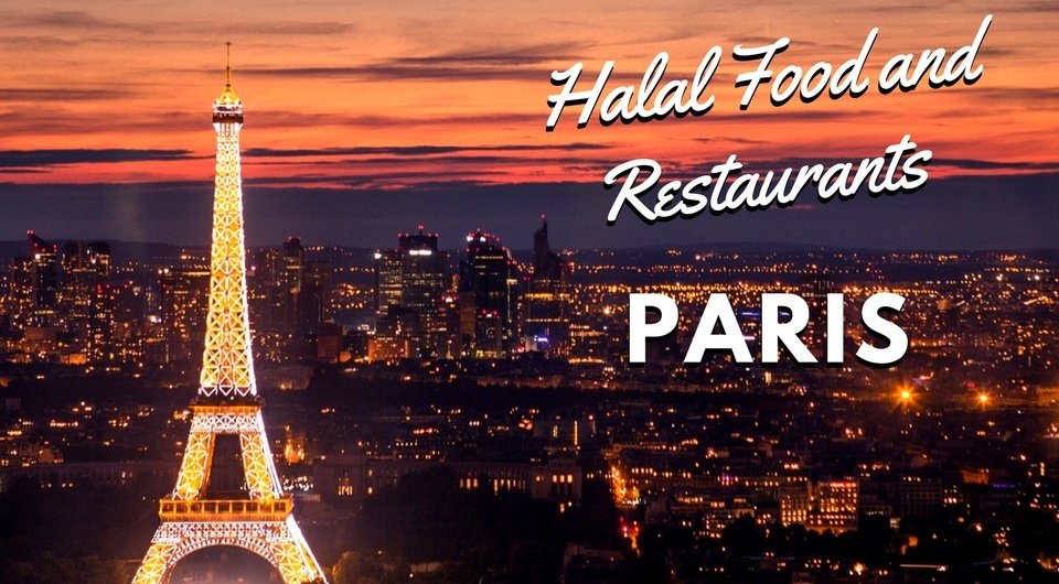 Finding The Best Halal Food And Restaurants In Paris