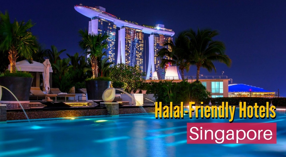 4 of the Best Halal-Friendly Hotels in Singapore