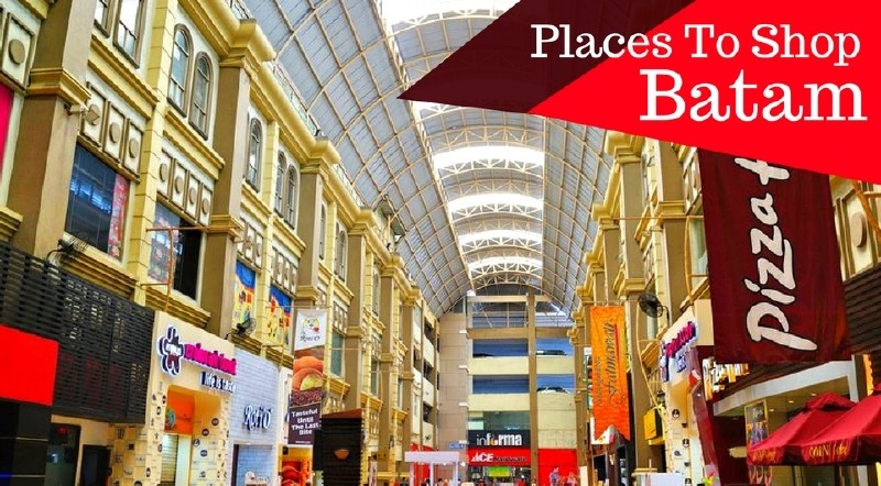 5 Unmissable Shopping Destinations in Batam