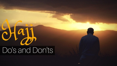 Important Do's and Don'ts When Performing Hajj
