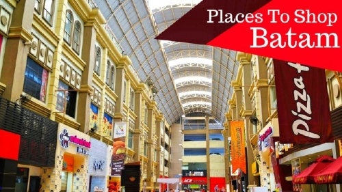 5 Unmissable Shopping Destinations in Batam