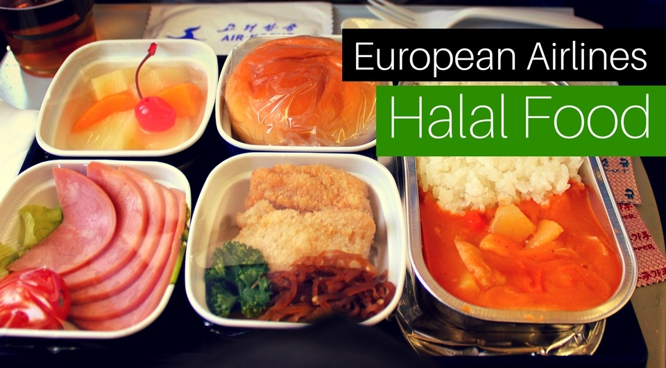 Airlines in Europe Offering Halal In-Flight Meals
