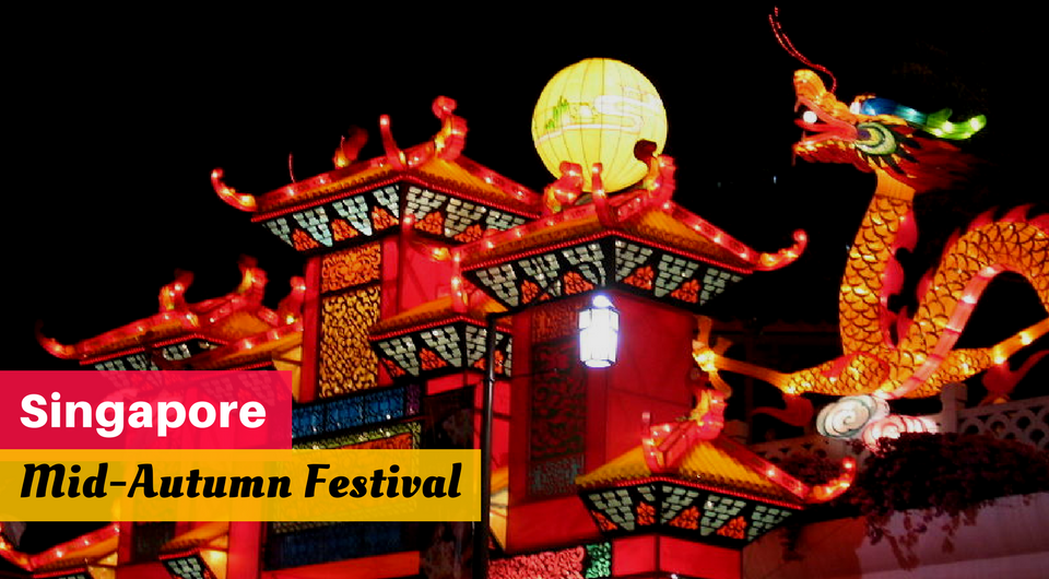 Singapore's Mid - Autumn Festival [2017]