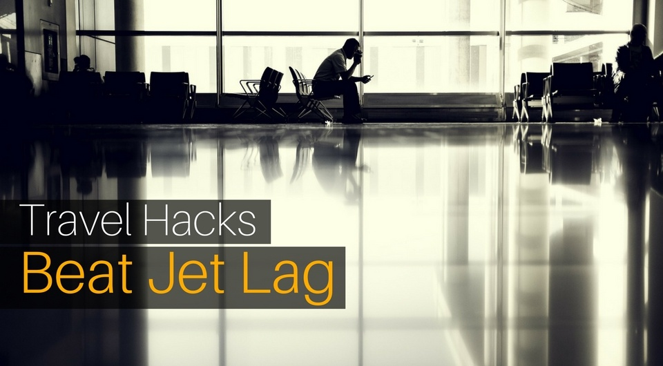 5 Awesome Travel Hacks To Beat Jet Lag