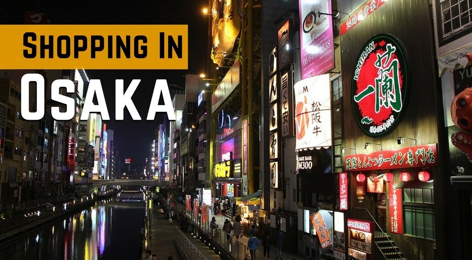 2a7c4960711 Osaka Shopping Guide - The Best Places to Shop in Osaka  Travel Japan