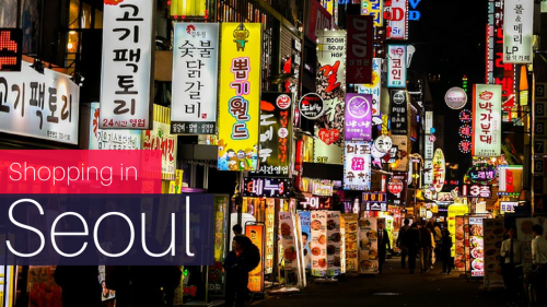 Seoul's Most Popular Shopping Districts