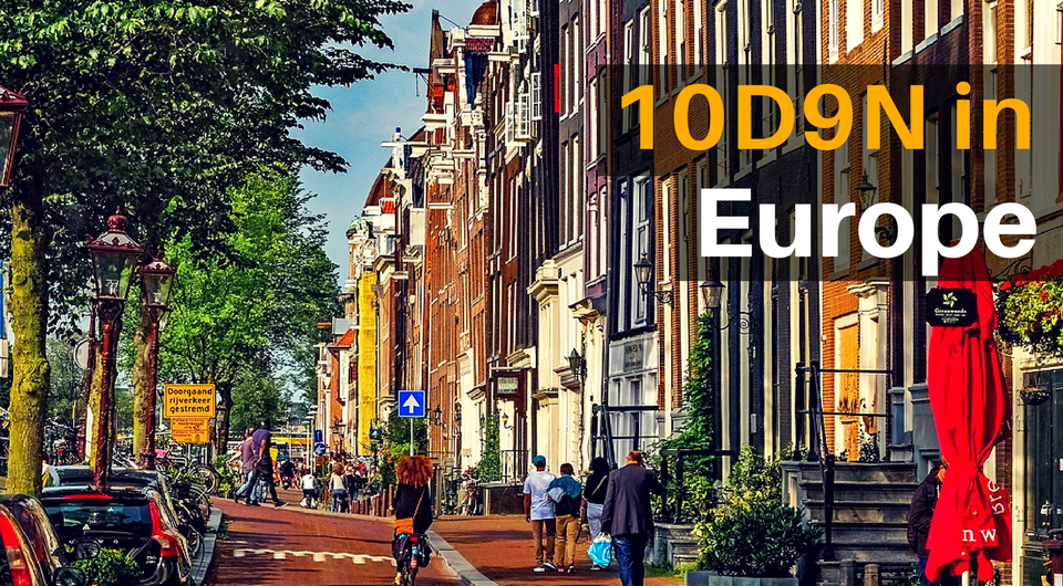 10D9N Itinerary For An Epic European Adventure