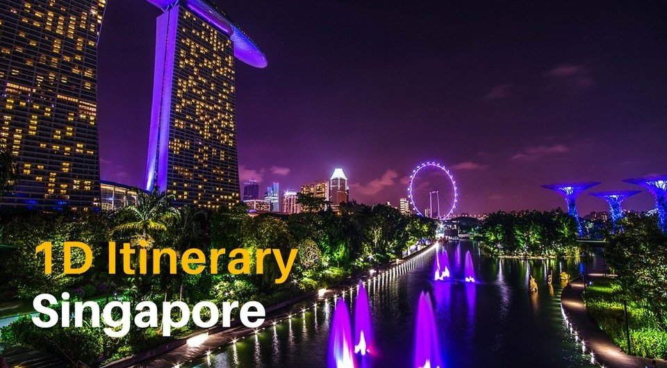 1 Day Itinerary in Singapore - Become a Tourist in your Own Country